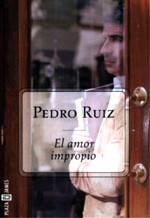 El amor impropio, de Pedro Ruiz